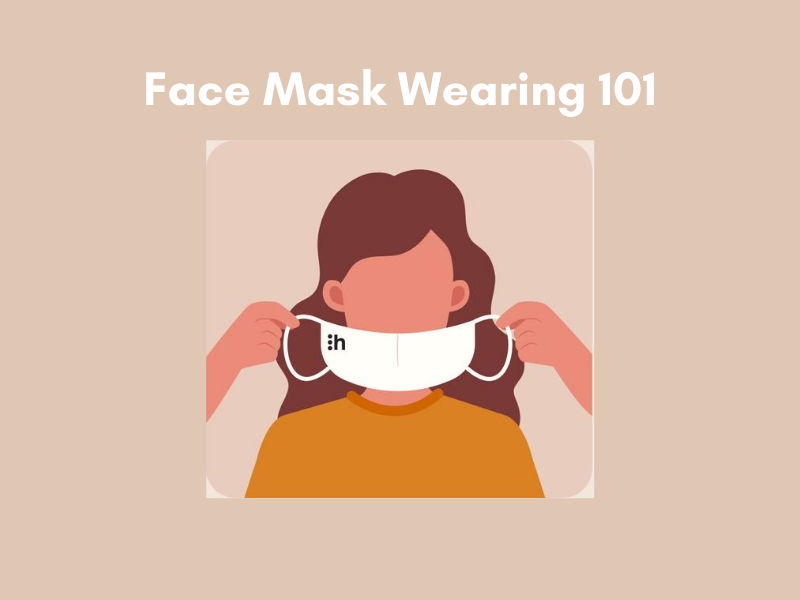 hannahMASK 101: How to properly wear your face mask.