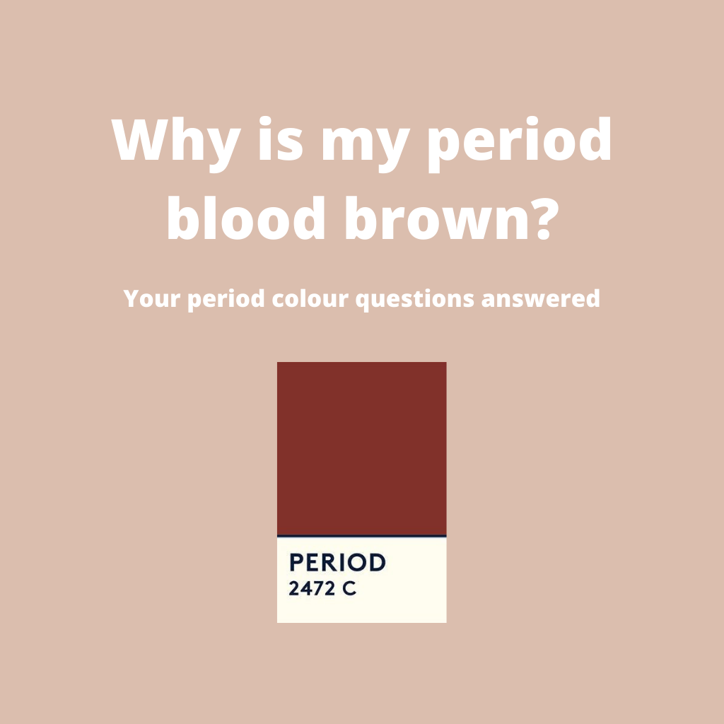 Why is my period blood brown? Your period colour questions answered
