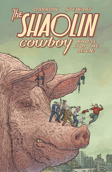 SHAOLIN COWBOY WHO`LL STOP THE REIGN TP (MR) Pre-order, expected 3/3/21