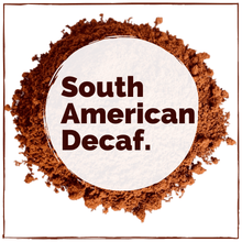 Load image into Gallery viewer, South American Decaf Coffee