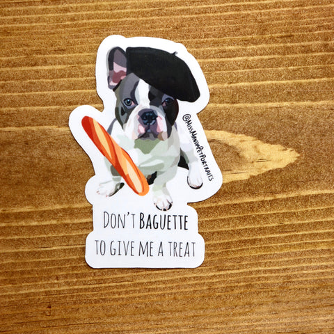 """Don't baguette to give me a treat"" Stickers (set of 4) - Miss Manda Pet Portraits"