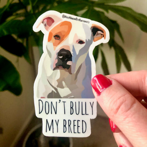 Don't Bully My Breed - Pitbull Magnet
