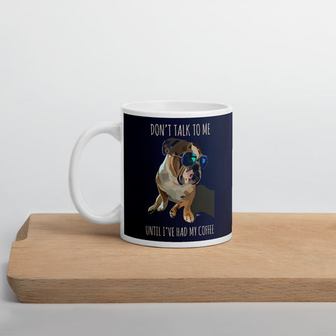 """Don't Talk To Me"" Coffee Mug - Miss Manda Pet Portraits"