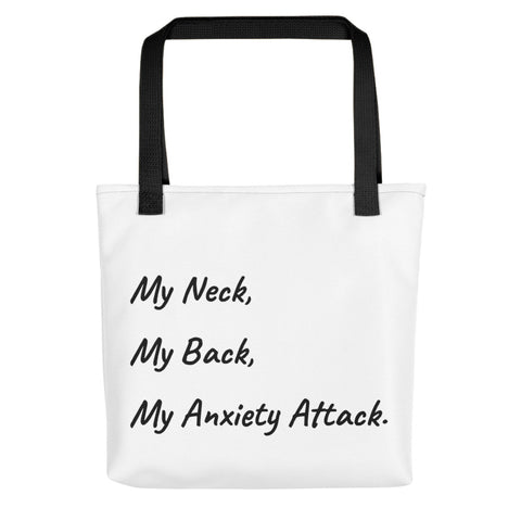 My Neck My Back My Anxiety Attack Tote Bag