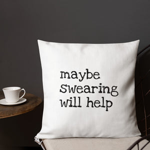 Swearing will Help Throw Pillow