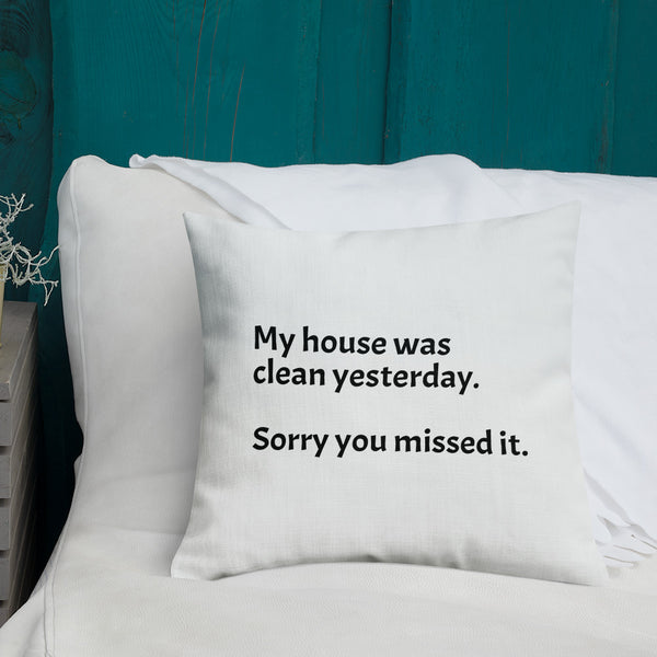 House was Clean Throw Pillow