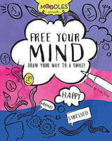 Moodles Presents Free Your Mind: Draw Your Way to a Smile! Flexibound – 4 October 2016 by Emily Portnoi (Author, Illustrator) - Jungle Park Toys