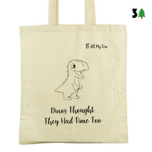 "Load image into Gallery viewer, ""Dinos Thought They Had Time Too"" Tote Bag"