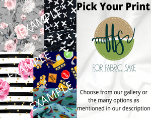 Choose your OWN Print  - PRE ORDER