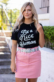 Be A Nice Human Tee- Women's Cute Graphic Tee- $26