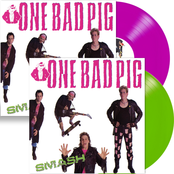 ONE BAD PIG - SMASH (Pink or Silly String Green Vinyl)
