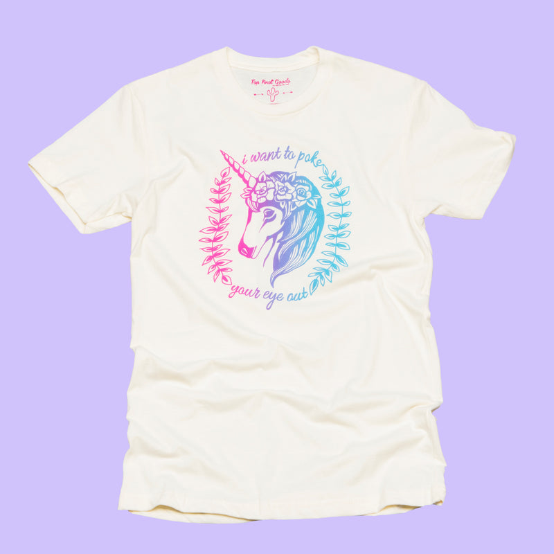 Unicorn 'I want to poke your eye out' Tee