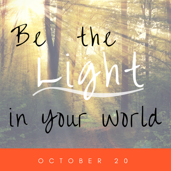 Be the Light in Your World