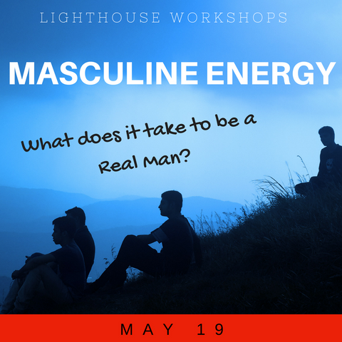 Masculine Energy: What does it mean to be a Real Man?