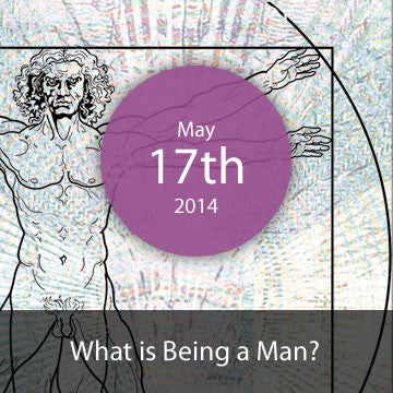 [CLOSED] What Is Being A Man?