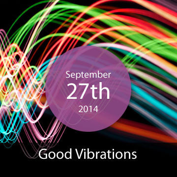 [Closed] Good Vibrations