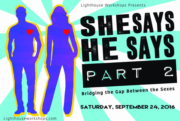 She Says He Says, Part II: of Bridging the Gap Between the Sexes - Sept 24th 2016