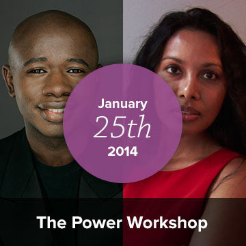 [CLOSED] The Power Workshop: Using What You Learned About YOU in 2013 to Give You Power Over Yourself Now