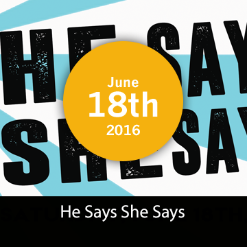 He says She says: Bridging the Gap Between the Sexes - June 18th 2016