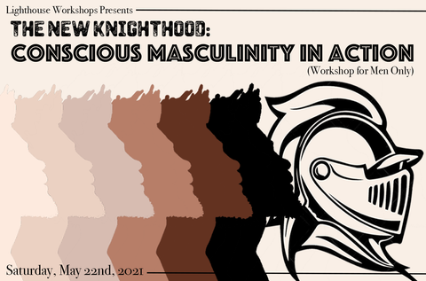 The New Knighthood: Conscious Masculinity in Action