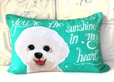 Bichon Frise Dog Pillow- You're The Sunshine In My Heart