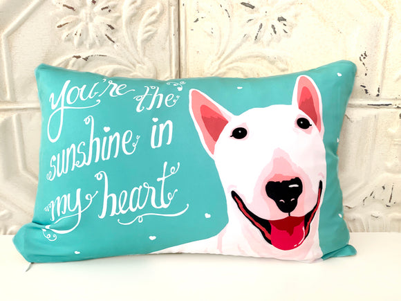 Bull Terrier Art Pillow - You're The Sunshine In My Heart