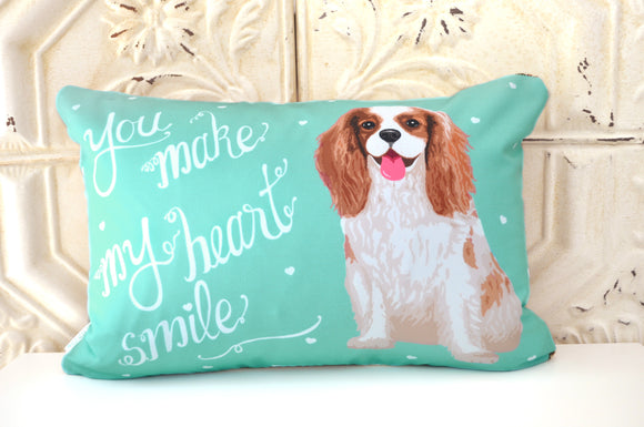 Cavalier King Charles Spaniel Art Pillow- You Make My Heart Smile