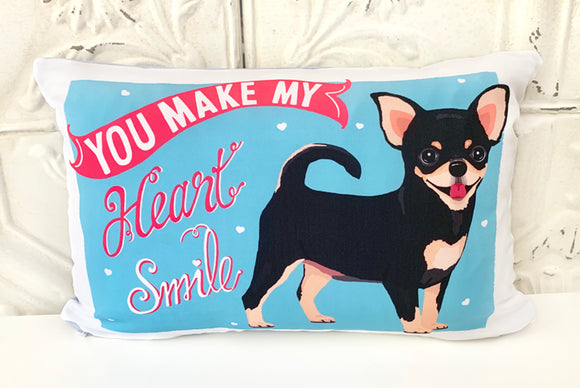 Chihuahua Art Pillow -You Make My Heart Smile