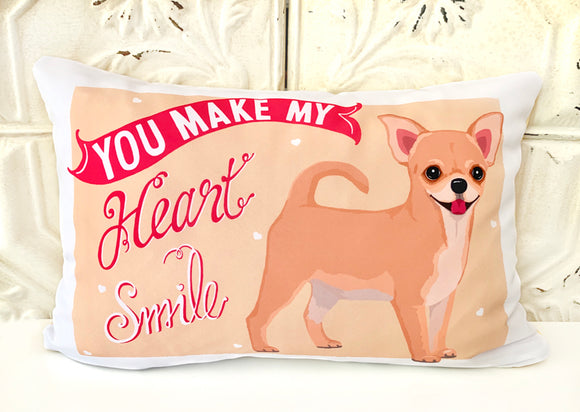 Chihuahua Art Pillow - You Make My Heart Smile
