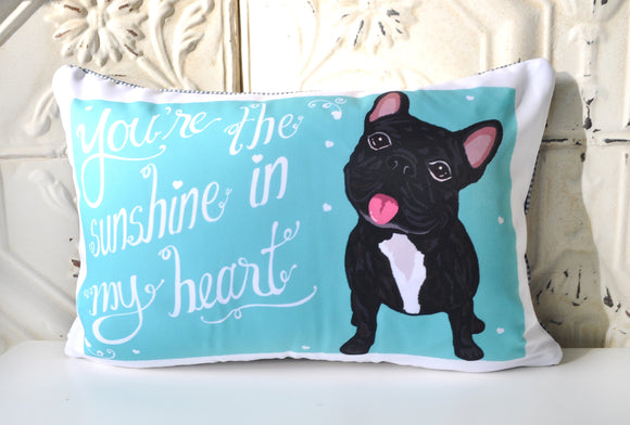 French Bulldog Art Pillow - You're The Sunshine In My Heart