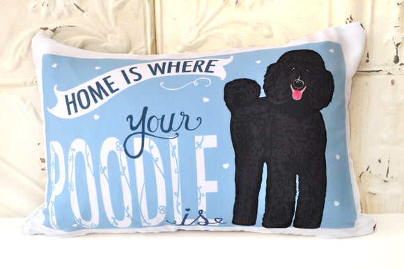 Poodle Art Pillow - Home Is Where Your Poodle Is