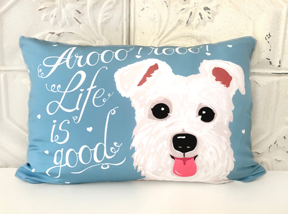 Schnauzer Art Pillow - Arooo! Aroo! Life Is Good