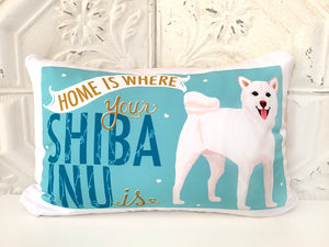 Shiba Inu Art Pillow - Home Is Where Your Shiba Inu Is