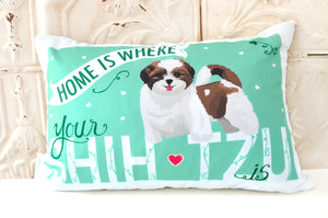 Shih Tzu Art Pillow - Home Is Where Your Shih Tzu Is