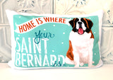 Saint Bernard Art Pillow - Home Is Where Your Saint Bernard Is