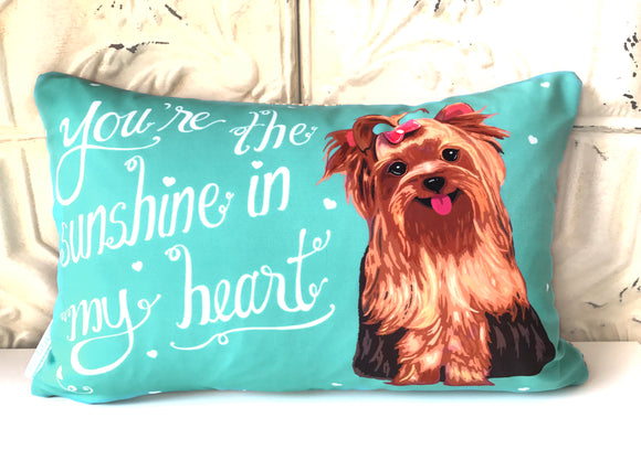 Yorkie Art Pillow - You're The Sunshine In My Heart