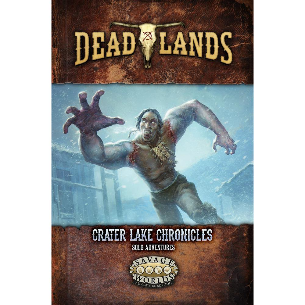 Deadlands Adventure: Crater Lake Chronicles (Savage Worlds Adventure Edition)