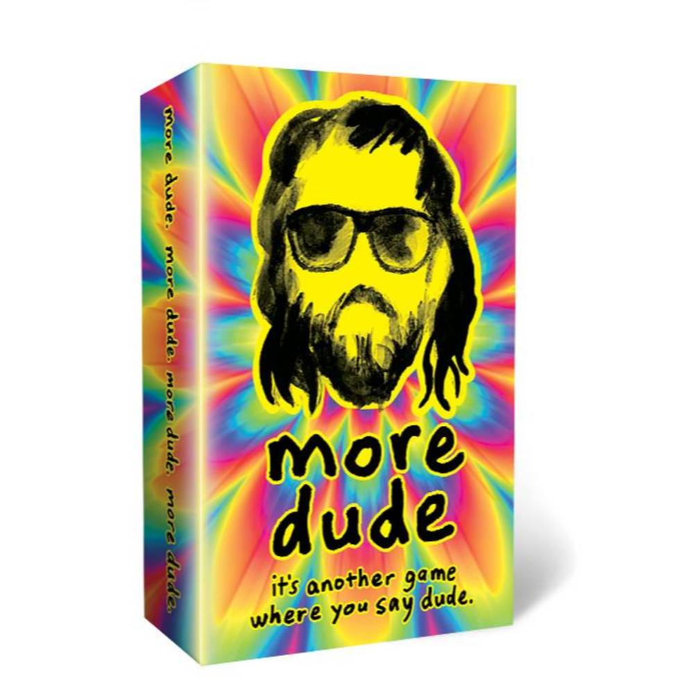 Dude: More Dude