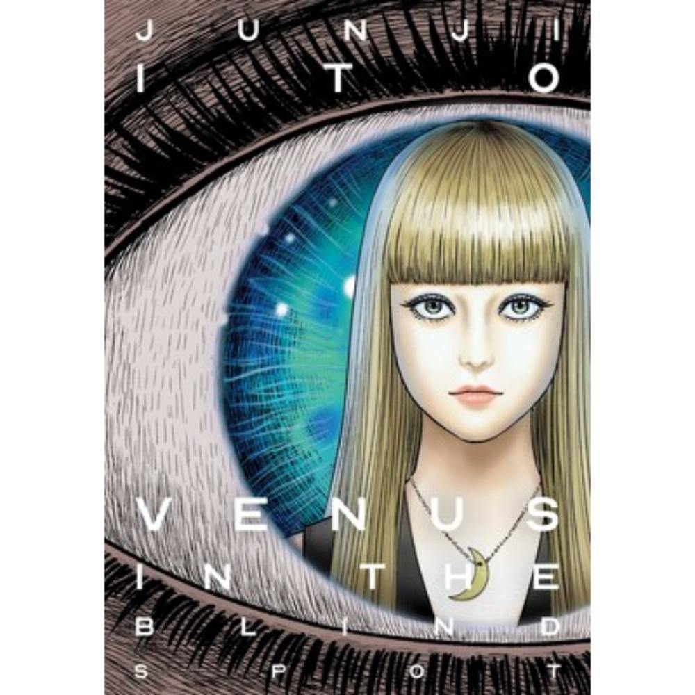 Venus in the Blind Spot by Junji Ito Hardcover