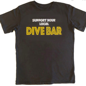 Support Your Local Dive Bar T-shirt, Unisex Dive Bar T-shirt, Dive Bar Tee, Funny tee, Gift for Bar Employee