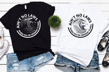 Load image into Gallery viewer, White Claw Ain't No Laws When You're Drinkin' Claws T-shirt, Graphic t-shirt, White Claw T-shirt, White Claw Malt Liquor
