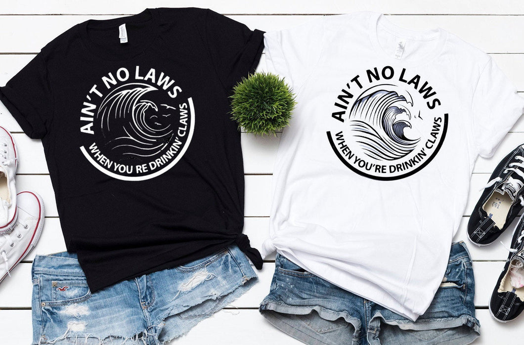 White Claw Ain't No Laws When You're Drinkin' Claws T-shirt, Graphic t-shirt, White Claw T-shirt, White Claw Malt Liquor