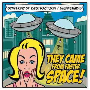 Symphony of Distraction / 69 Enfermos - They Came from Faster Space CD