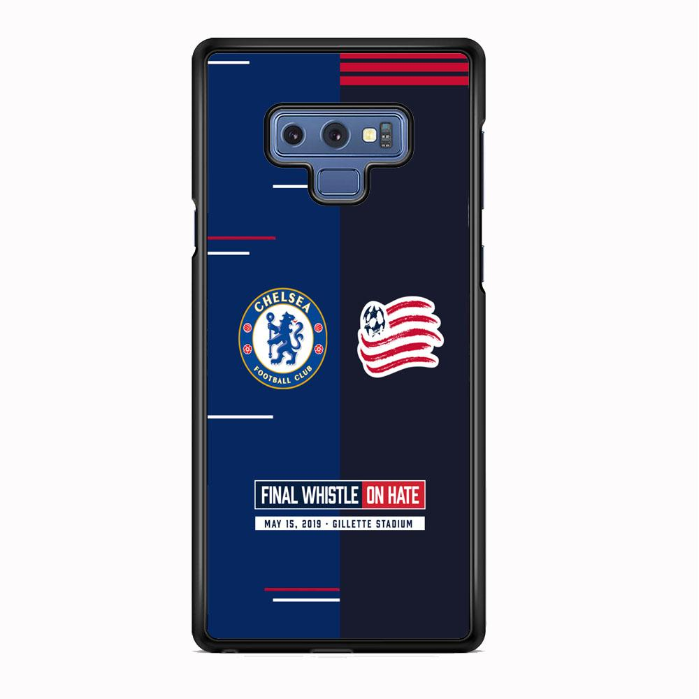 Chelsea VS New England Revolution Final Whistle On Hate Samsung Galaxy Note 9 Case
