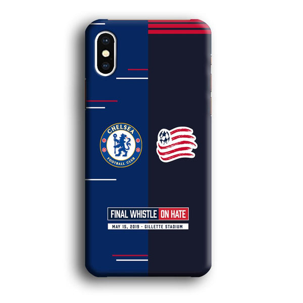 Chelsea VS New England Revolution Final Whistle On Hate iPhone XS MAX Case