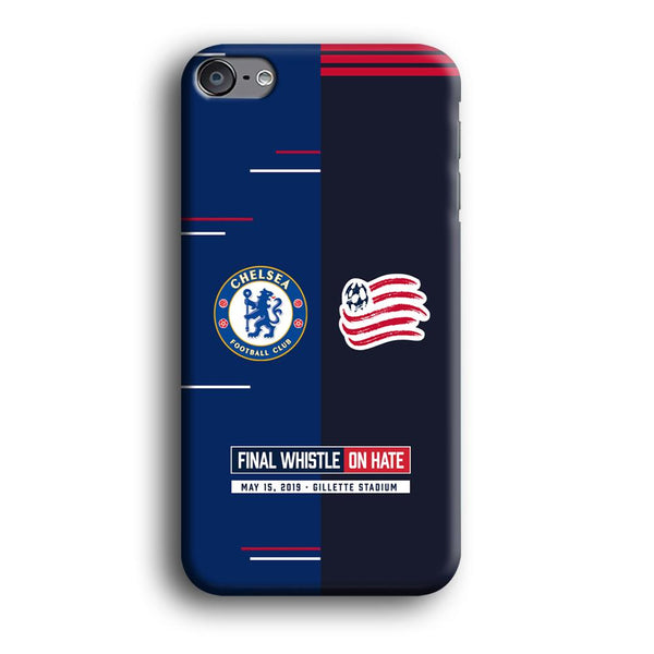 Chelsea VS New England Revolution Final Whistle On Hate iPod Touch 6 Case