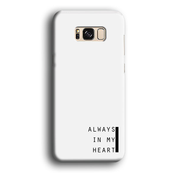 Word White Alwats In My Heart Samsung Galaxy S8 Plus Case