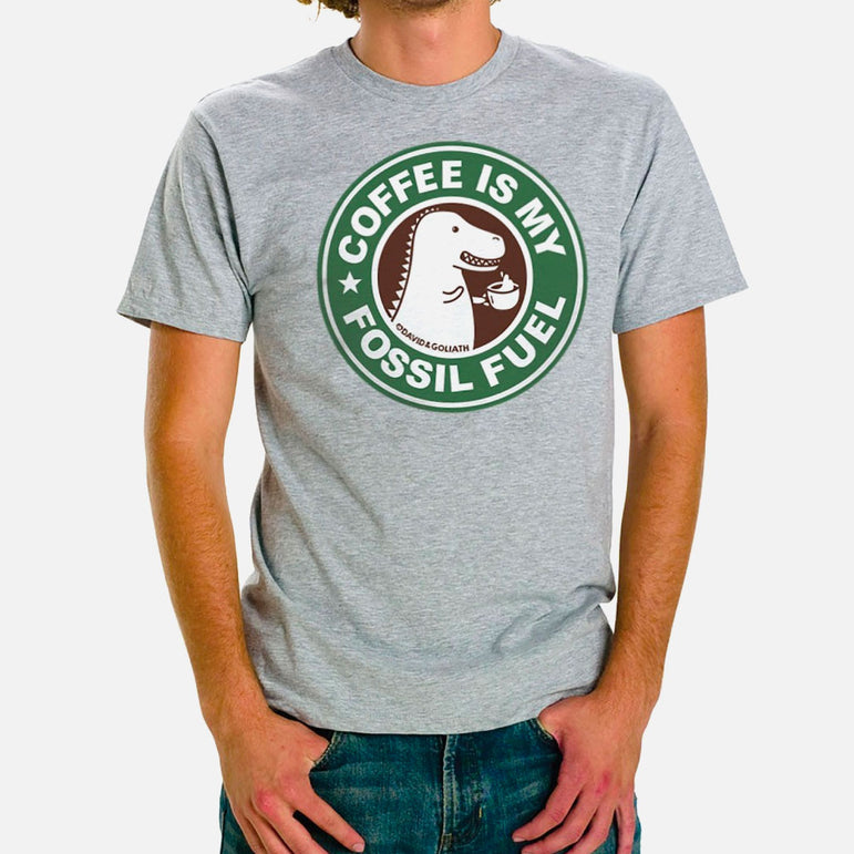 Coffee is My Fossil Fuel Tee