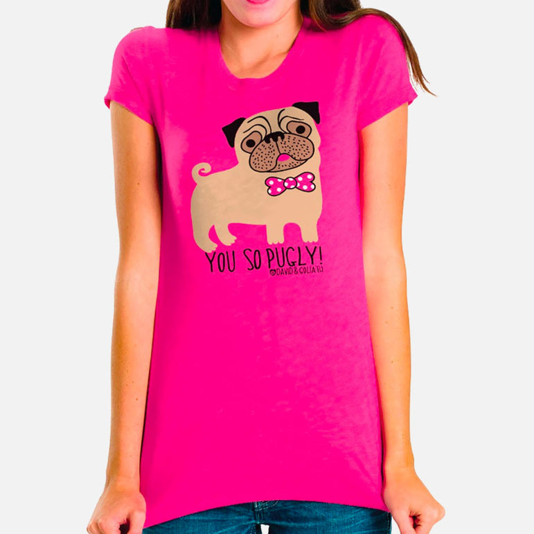 You So Pugly Ladies' Tee