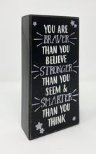 "Load image into Gallery viewer, ""You Are Braver"" Wooden Box Frame"